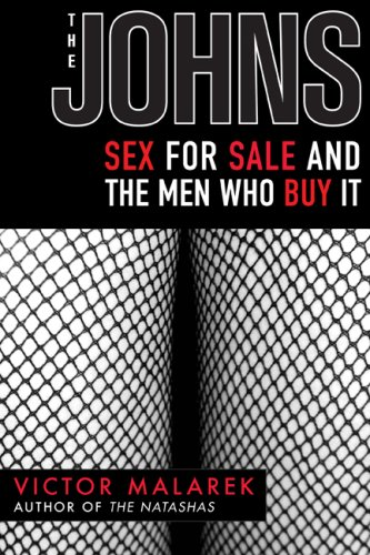 The Johns: Sex for Sale and the Men Who Buy It 9781559708906