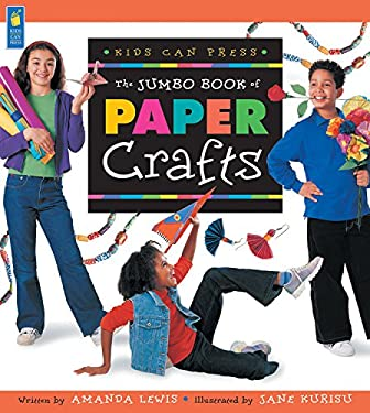 The Jumbo Book of Paper Crafts 9781550749403