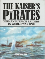 The Kaiser's Pirates: German Surface Raiders in World War One 9781557504562