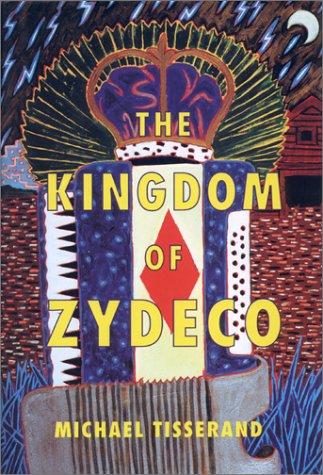 The Kingdom of Zydeco 9781559704182