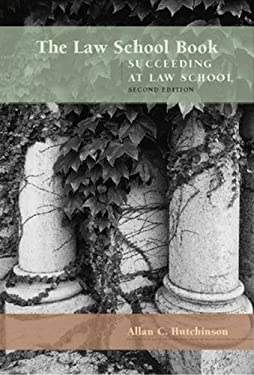 The Law School Book: Succeeding at Law School 9781552210451