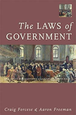 The Laws of Government: The Legal Foundations of Canadian Democracy 9781552211052