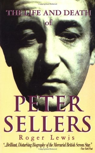 The Life and Death of Peter Sellers 9781557833570