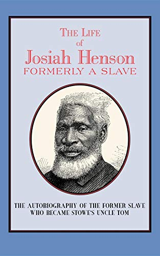 The Life of Josiah Henson: Formerly a Slave, Now an Inhabitant of Canada 9781557095855