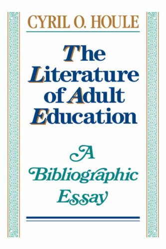 The Literature of Adult Education: A Bibliographic Essay 9781555424701