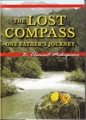 The Lost Compass: One Father's Journey 9781557788801
