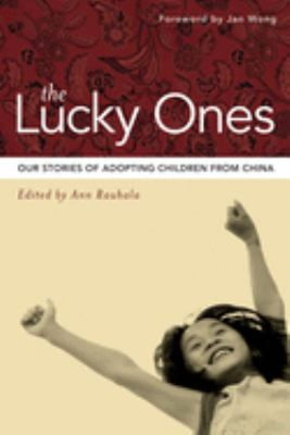 The Lucky Ones: Our Stories of Adopting Children from China 9781550228236