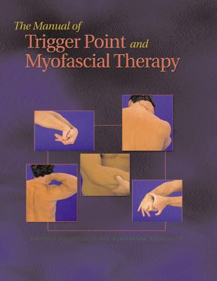 The Manual of Trigger Point and Myofascial Therapy 9781556425424