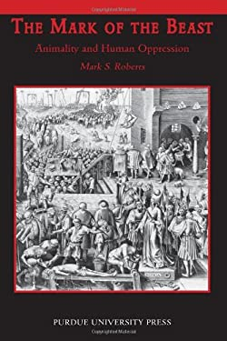 The Mark of the Beast: Animality and Human Oppression 9781557534743