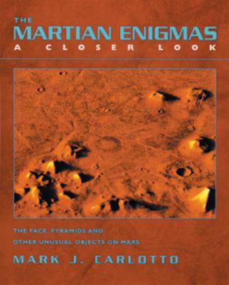 The Martian Enigmas: A Closer Look: The Face, Pyramids, and Other Unusual Objects on Mars Second Edition 9781556432422