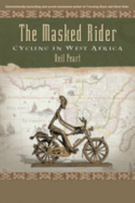 The Masked Rider: Cycling in West Africa 9781550226652