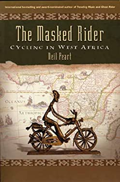 The Masked Rider: Cycling in West Africa 9781550226676