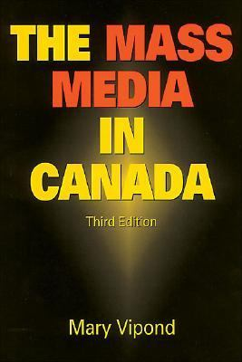 The Mass Media in Canada: Fourth Edition 9781550287141
