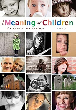 The Meaning of Children: Stories 9781550961485