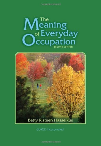 The Meaning of Everyday Occupation 9781556429347
