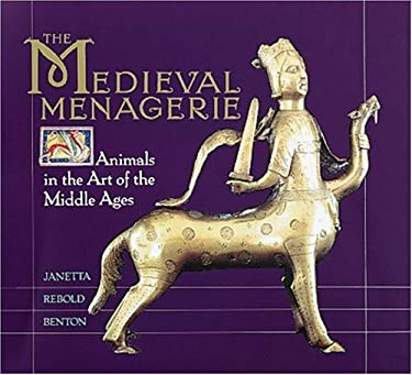 The Medieval Menagerie: Animals in the Art of the Middle Ages 9781558591332
