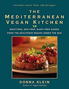 The Mediterranean Vegan Kitchen: Meat-Free, Egg-Free, Dairy-Free Dishes from the Healthiest Region Under the Sun 9781557883599