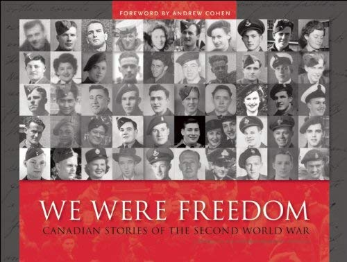 We Were Freedom: Canadian Stories of the Second World War 9781554703029