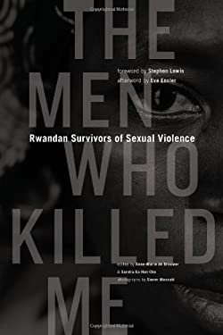 The Men Who Killed Me: Rwandan Survivors of Sexual Violence 9781553653103