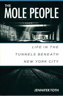 The Mole People: Life in the Tunnels Beneath New York City 9781556522413