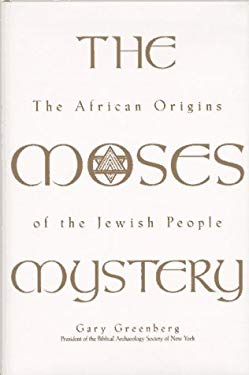 The Moses Mystery: African Origins of the Jewish People 9781559723718