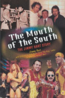 The Mouth of the South: The Jimmy Hart Story 9781550225952