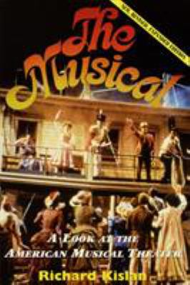 The Musical: A Look at the American Musical Theater 9781557832177