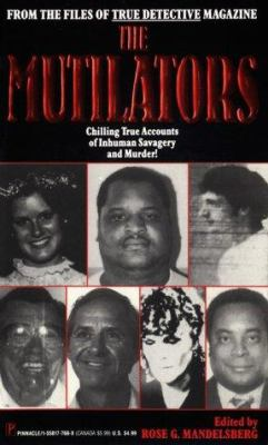 The Mutilators: From the Files of True Detective Magazine 9781558177680