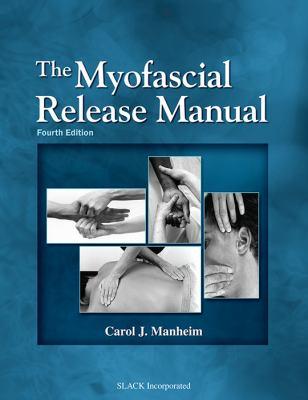 The Myofascial Release Manual 9781556428357