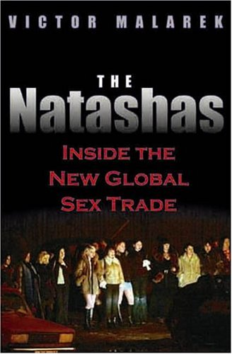 The Natashas: Inside the New Global Sex Trade 9781559707350