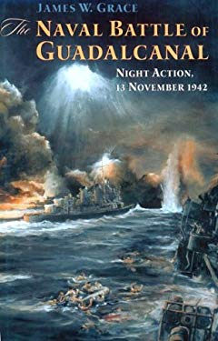The Naval Battle of Guadalcanal: Night Action, 13 November 1942