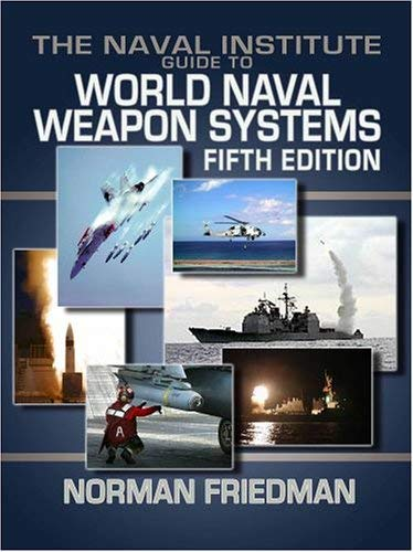 The Naval Institute Guide to World Naval Weapon Systems 9781557502629