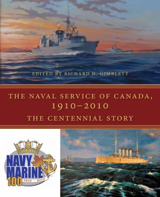 The Naval Service of Canada, 1910-2010
