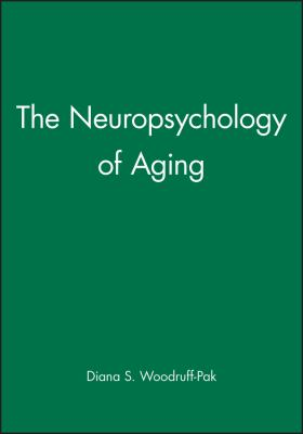 The Neuropsychology of Aging 9781557864550