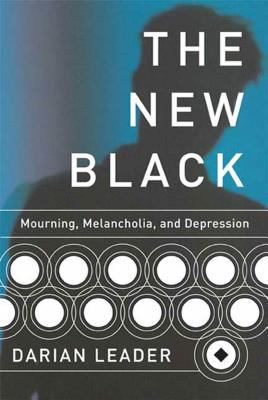 The New Black: Mourning, Melancholia, and Depression 9781555975425