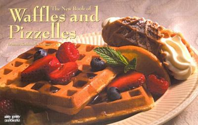 The New Book of Waffles and Pizzelles 9781558672789