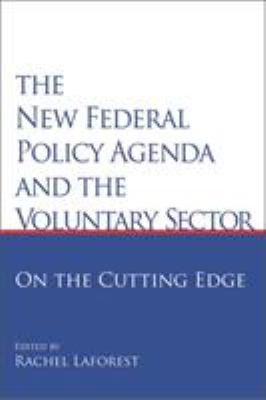 The New Federal Policy Agenda and the Voluntary Sector: On the Cutting Edge 9781553391326