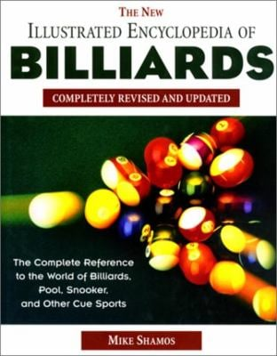 The New Illustrated Encyclopedia of Billiards: Completely Revised 9781558217973
