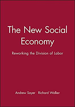 The New Social Economy: Reworking the Division of Labor 9781557862808