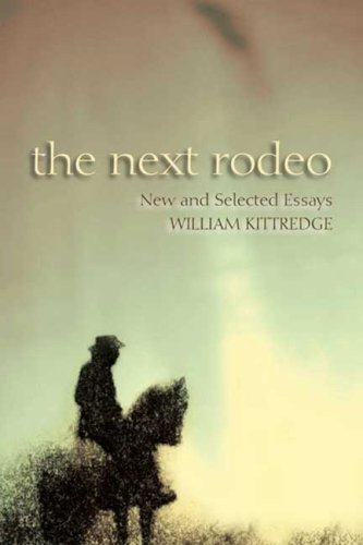 The Next Rodeo: New and Selected Essays 9781555974794