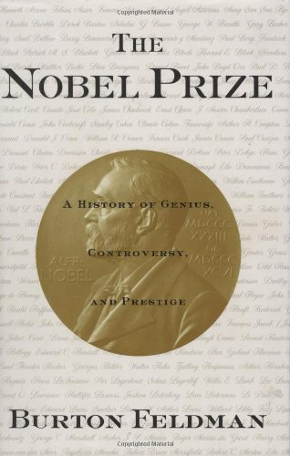 The Nobel Prize: A History of Genius, Controversy and Prestige 9781559705370