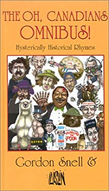 The Oh, Canadians Omnibus!: Hysterically Historical Rhymes 9781552782545