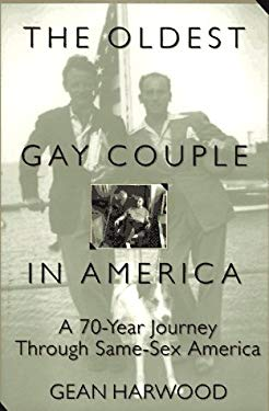 The Oldest Gay Couple in America: A Seventy-Year Journey Through Same-Sex America 9781559724265