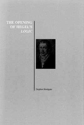 The Opening of Hegel's Logic: From Being to Infinity