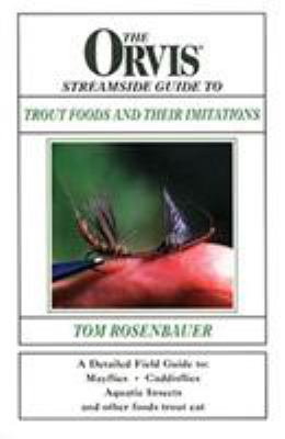 The Orvis Streamside Guide to Trout Foods and Their Imitations 9781558219861