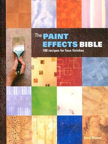 The Paint Effects Bible: 100 Recipes for Faux Finishes 9781552977187