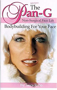 The Pan-G Non-Surgical Face Lift: Bodybuilding for Your Face 9781552100332