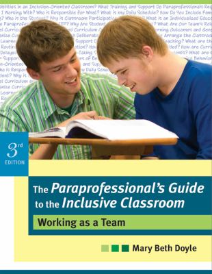 The Paraprofessional's Guide to the Inclusive Classroom: Working as a Team