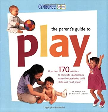 The Parent's Guide to Play 9781554072057