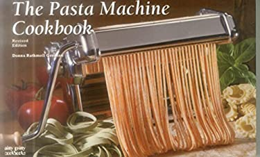 The Pasta Machine Cookbook 9781558673106